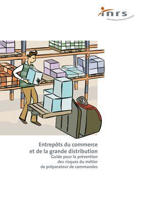 Vignette document Entrepôts du commerce et de la grande distribution: guide pour la prévention des risques du métier de préparateur de commandes