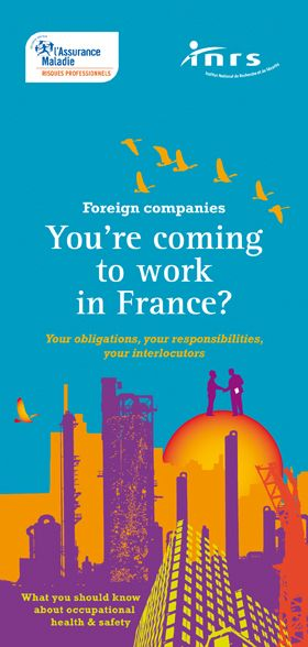 Foreign companies. You're coming to work in France ? Your obligations, your responsibilities, your interlocutors