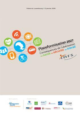 Plateformisation 2027. Conséquences de l'ubérisation en Santé et Sécurité au Travail