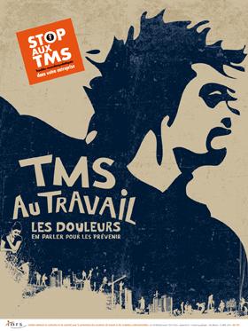 « Stop aux TMS.TMS au travail. Les douleurs, en parler pour les prévenir » A 765